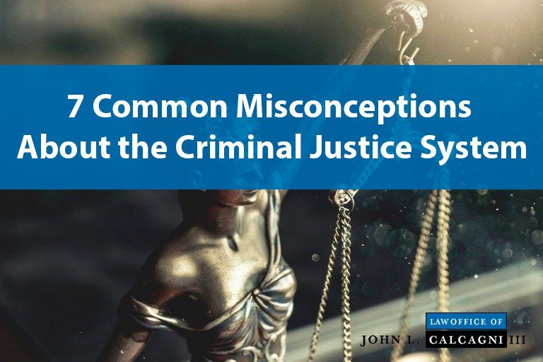 7 Common Myths and Misconceptions About the Criminal Justice System